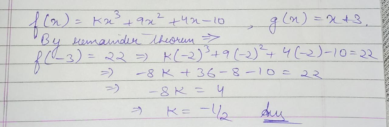 Find The Value Of K If Kx 3 9x 2 4x 10 Is Divided By X 3 Leave A Remainder 22